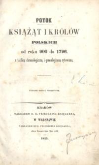 Potok książąt i królów polskich od roku 900 do 1796 z tablicą chronologiczną i genealogiczną rytowaną