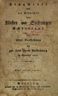 Fragmente aus der Geschichte der Klöster und Stiftungen Schlesiens von ihrer Entstehung bis zur Zeit ihrer Aufhebung im November 1810
