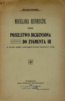 Poselstwo Dickensona do Zygmunta III w sprawie książki, uwłaczającej domowi Stuartów (r. 1615)