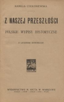 Z naszej przeszłości : polskie wypisy historyczne : z licznemi rysunkami