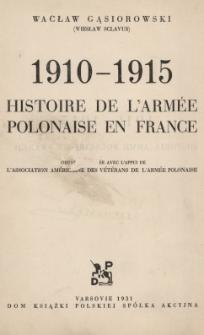 Historja Armji Polskiej we Francji. [T.1]. 1910-1915 : praca dokonana staraniem Stowarzyszenia Weteranów Armji Polskiej w Ameryce