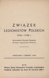 Związek Legionistów Polskich : 1936-1938 r. : sprawozdanie Zarządu Głównego Związku Legionistów Polskich