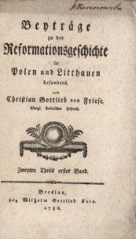 Beyträge zu der Reformationsgeschichte In Polen und Litthauen besonders, Erster Theils erster Band