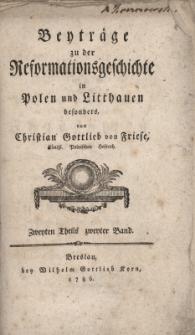 Beyträge zu der Reformationsgeschichte In Polen und Litthauen besonders, Zweyten Theils zweyter Band