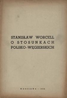 Stanisław Worcell o stosunkach polsko-węgierskich