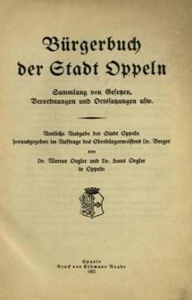 Bürgerbuch der Stadt Oppeln : Sammlung von Gesetzen, Verordnungen und Ortssatzungen usw.