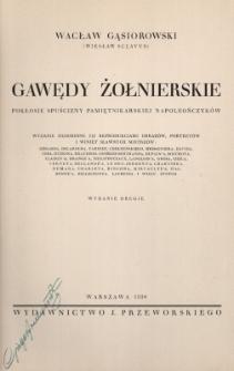 Gawędy żołnierskie : pokłosie spuścizny pamiętnikarskiej napoleończyków : wydanie ozdobione 112 reprodukcjami obrazów, portretów i winiet sławnych mistrzów