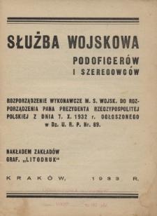 Służba wojskowa podoficerów i szeregowców : rozporządzenie wykonawcze M. S. Wojsk. do rozporządzenia Pana Prezydenta Rzeczypospolitej Polskiej z dnia 7.X.1932 r. ogłoszonego w Dz. U. R. P. Nr. 89.