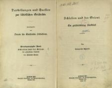 Darstellungen und Quellen zur schlesischen Geschichte. Bd. 21. Schlesien und der Orient