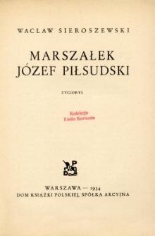 Marszałek Józef Piłsudski : życiorys
