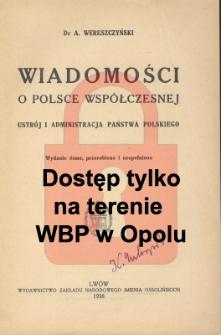 Wiadomości o Polsce współczesnej : ustrój i administracja państwa polskiego