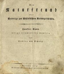 Der Naturfreund oder Beiträge zur Schlesischen Naturgeschichte. Bd. 5