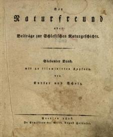 Der Naturfreund oder Beiträge zur Schlesischen Naturgeschichte. Bd. 7