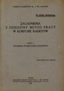 Zagadnienia z dziedziny metod pracy w korpusie kadetów. Cz. 2, Program wyszkolenia bojowego