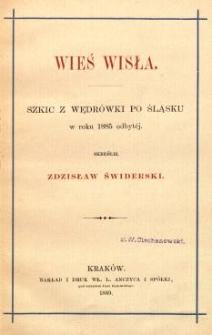 Wieś Wisła : szkic z wędrówki po Śląsku w roku 1885 odbytej