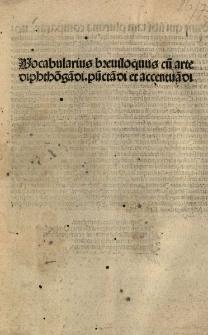 Vocabularius breviloquus triplici alphabeto diversisis ex autoribus nec non corpore utriusque iuris collectus ad latinum sermone capessendum utilissimus