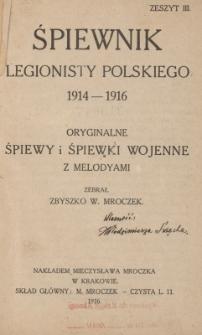 Śpiewnik legionisty polskiego : 1914-1916 : oryginalne śpiewy i śpiewki wojenne z melodyami. Z. 3