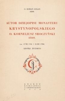 Autor Dziejopisu Monasteru Krystynopolskiego o. Korneliusz Sroczyński ZŚBW : krótki życiorys (ur. 17/XI 1731 + 21/III 1790)