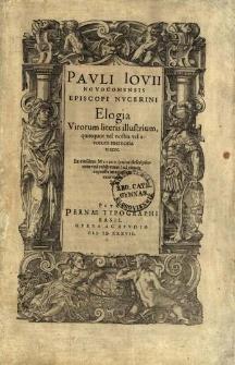 Elogia Virorum literis illustrium, quotquot vel nostra vel avorum memoria vixere. Ex eiusdem Musaeo / cuius descriptionem una exhibemus / ad vivum expressis imaginibus exornata