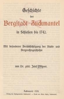 Geschichte der Bergstadt Zuckmantel in Schlesien bis 1742 : mit besonderer Berücksichtigung der Stadt = und Bergrechtsgeschichte