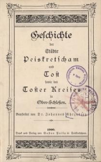 Geschichte der Städte Peiskretscham und Tost sowie des Toster Kreises in Ober=Schlesien