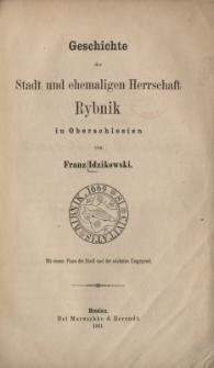 Geschichte der Stadt und ehemaligen Herrschaft Rybnik in Oberschlesien