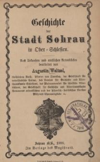 Geschichte der Stadt Sohrau in Ober=Schlesien. : Aus Urkunden und amtlichen Actenstücken