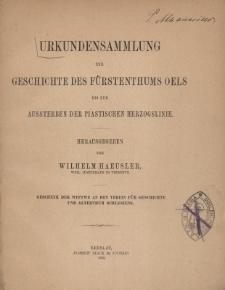 Urkundensammlung zur Geschichte des Fürstenthums Oels bis zum Aussterben der Piastischen Herzogslinie