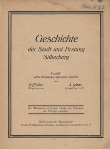 Geschichte der Stadt und Festung Silberberg : Verfasst unter Benutzung amtlicher Quellen von ...