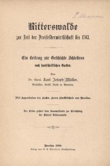Ritterswalde zur Zeit der Dreifelderwirthschaft bis 1763 : Ein Beitrag zur Geschichte Schlesiens nach handschriftlichen Quellen