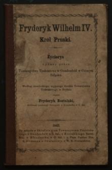 Fryderyk Wilhelm IV : król pruski : życiorys