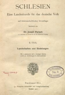 Schlesien : eine Landeskunde für das deutsche Volk auf wissenschaftlicher Grundlage : Tl . 2 : Landschaften und Siedelungen : [Oberschlesien]