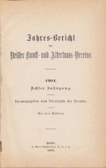 Jahresbericht des Neisser Kunst- und AltertumsVereins 1904