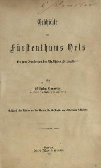 Geschichte des Fürstenthums Oels bis zum Aussterben der Piastischen Herzogslinie