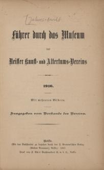 Führer durch das Museum zugleich Jahresbericht des Neisser Kunst- und AltertumsVereins 1916