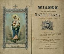 Wianek ku czci Najświętszej Maryi Panny z różnych nabożeństw uwity