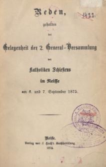 Reden gehalten bei Gelegenheit der 2. General-Versammlung der Katholiken Schlesiens in Neisse am 6. und 7. September 1875