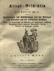 Kriegs Geschichten aus den Jahren 1812/1813 oder Darstellungen und Schilderungen aus den Feldzügen der Franzosen und der verbündeten Truppen ..., Bd.2