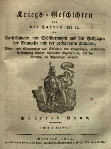 Kriegs Geschichten aus den Jahren 1812/1813 oder Darstellungen und Schilderungen aus den Feldzügen der Franzosen und der verbündeten Truppen ..., Bd.3