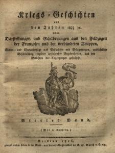 Kriegs Geschichten aus den Jahren 1812/1813 oder Darstellungen und Schilderungen aus den Feldzügen der Franzosen und der verbündeten Truppen ..., Bd.4