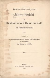 Jahres-Bericht der Schlesischen Gesellschaft für vaterländische Cultur. Enthält den Generalbericht über die Arbeiten und Veränderungen der Gesellschaft im Jahre 1905