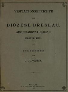 Veröffentlichungen aus dem Fürstbischöflichen Diözesan-Archiven zu Breslau. Bd 3. Visitationsberichte der Diözese Breslau. Archidiakonat Glogau
