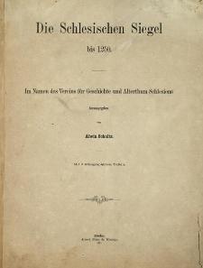 Die schlesischen Siegel bis 1250 : im Namen des Vereins für Geschichte und Alterthum Schlesiens