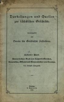Darstellungen und Quellen zur schlesischen Geschichte. Bd. 7. Anton Lothar Graf von Hatzfeldt=Gleichen, Kanonikus, Offizial und Generalvikar von Breslau