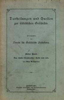 Darstellungen und Quellen zur schlesischen Geschichte. Bd. 8. Das Halle=Neumarkter Recht von 1181