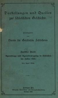 Darstellungen und Quellen zur schlesischen Geschichte. Bd. 12. Agrarfrage und Agrarbewegung in Schlesien im Jahre 1848