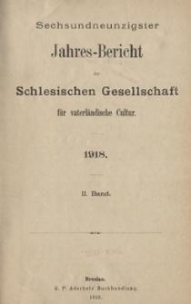 Jahres-Bericht der Schlesischen Gesellschaft für vaterländische Cultur. 1918, Jg.96, 2. Band