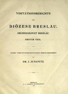 Veröffentlichungen aus dem Fürstbischöflichen Diözesan-Archiven zu Breslau. Bd 1. Visitationsberichte der Diözese Breslau. Archidiakonat Breslau