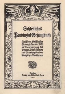 Schlesisches Provinzial-Gesangbuch nach dem Beschluss der Provinzialsynode 1908 mit Genehmigung des Evangel. Ober-Kirchenrats ...