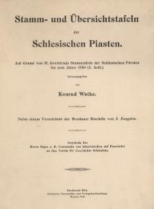 Stamm- und Übersichtstafeln der Schlesischen Piasten : auf Grund von H. Grotefends Stammtafeln der Schlesischen Fürsten bis zum Jahre 1740 (2. Aufl.)